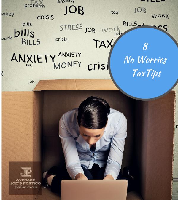 8 No Worries Tax Tips